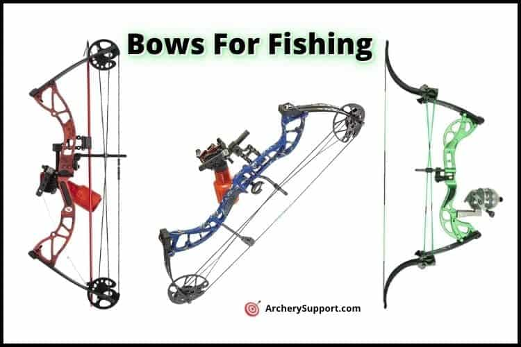 Bows For Fishing